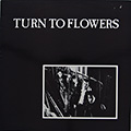 turn to flowers